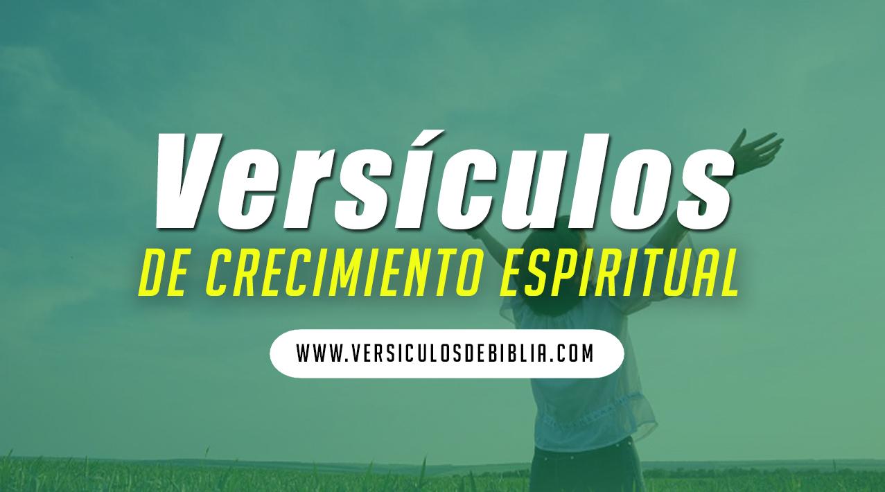 versiculos de crecimiento espiritual