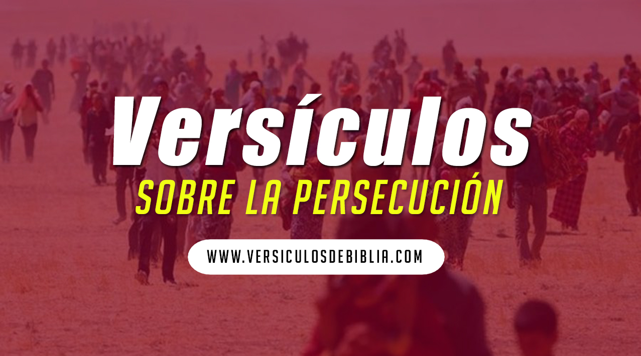 persecución de cristianos, versículos